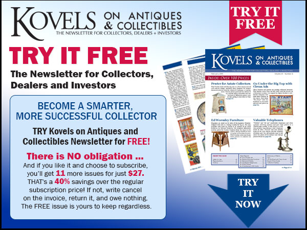 Kovels on Antiques and Collectibles Newsletter Print Issue
